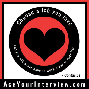 10 Confucius Quote Victoria LoCascio Ace Your Interview Job LinkedIn Profile Choose a job you love and you will never have to work a day in your life