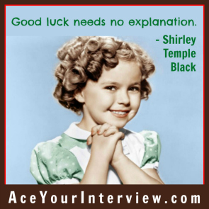 18 Shirley Temple Black Quote Victoria LoCascio Ace Your Interview Job LinkedIn Profile Good luck needs no explanation