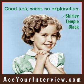 18 Shirley Temple Black Quote Victoria LoCascio Ace Your Interview Job LinkedIn Profile Good luck needs no explanation