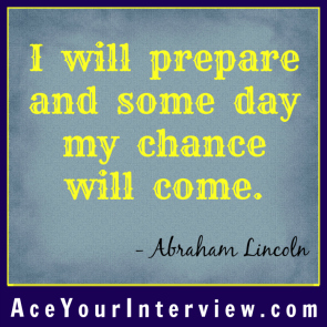 19 Abraham Lincoln Quote Victoria LoCascio Ace Your Interview Job LinkedIn Profile I will prepare and some day my chance will come
