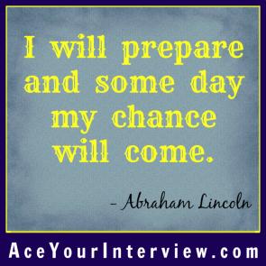 19 Abraham Lincoln Quote Victoria LoCascio Ace Your Interview Job LinkedIn Profile I will prepare and some day my chance will come