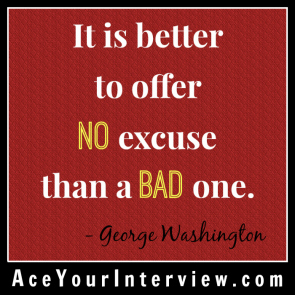 20 George Washington Quote Victoria LoCascio Ace Your Interview Job LinkedIn Profile It is better to offer no exuse than a bad one