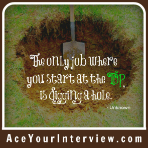 3 Victoria LoCascio Ace Your Interview Job LinkedIn Profile Quote The only job where you start at the top is digging a hole