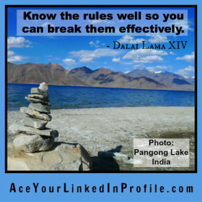 31 Dalai Lama XIV Quote Pangong Lake Victoria LoCascio Ace Your Interview Job LinkedIn Profile Know the rules well so you can break them effectively