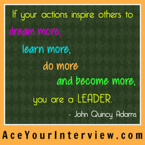 37 John Quincy Adams Quote Victoria LoCascio Ace Your Interview Job LinkedIn Profile If your actions inspire others to dream more learn more do more and become more you are a leader