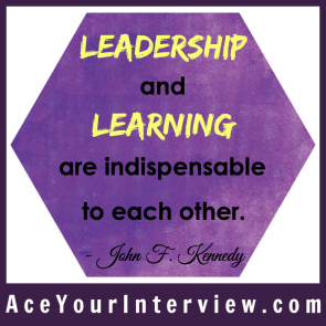 38 John F Kennedy Quote Victoria LoCascio Ace Your Interview Job LinkedIn Profile Leadership and learning are indispensable to each other
