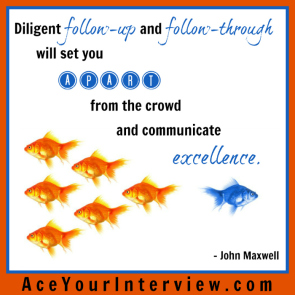 4 John Maxwell Quote Victoria LoCascio Ace Your Interview Job LinkedIn Profile Diligent follow-up and follow-through will set you apart