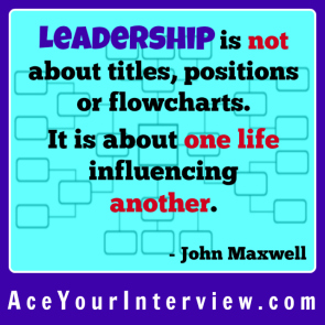43 John Maxwell Quote Victoria LoCascio Ace Your Interview Job LinkedIn Profile Leadership is not about titles positions or flowcharts it is about one life influencing another