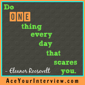 55 Eleanor Roosevelt Quote Victoria LoCascio Ace Your Interview Job LinkedIn Profile Do one thing every day that scares you
