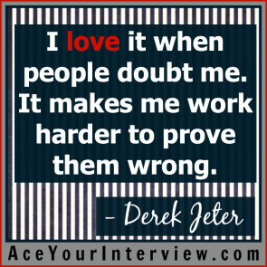 56 Derek Jeter Quote Victoria LoCascio Ace Your Interview Job LinkedIn Profile I love it when people doubt me