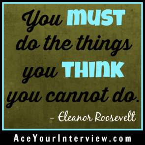 59 Eleanor Roosevelt Quote Victoria LoCascio Ace Your Interview Job LinkedIn Profile You must do the things