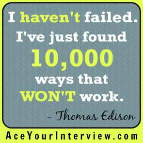 62 Thomas Edison Quote Victoria LoCascio Ace Your Interview Job LinkedIn Profile I haven't failed 10,000