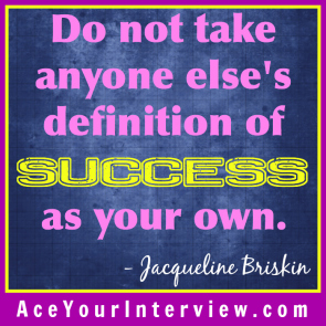 66 Victoria LoCascio Ace Your Interview Job LinkedIn Profile Quote Do not take anyone else's definition success