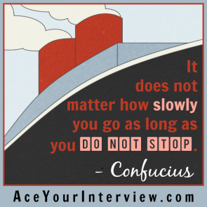 67 Confucius Quote Victoria LoCascio Ace Your Interview Job LinkedIn Profile It does not matter how slowly you go