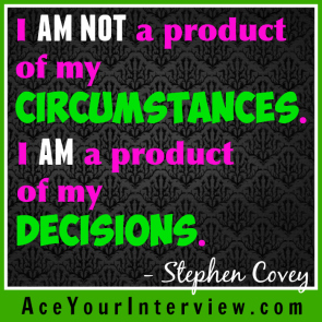 69 Stephen Covey Quote Victoria LoCascio Ace Your Interview Job LinkedIn Profile I am not a product of my circumstances