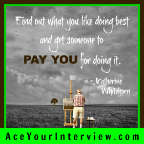 7 Victoria LoCascio Ace Your Interview Job LinkedIn Profile Katherine Whitehorn Quote Find out what you like doing best and get someone to pay you for doing it