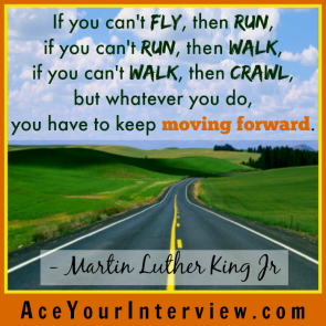73 Martin Luther King Quote Victoria LoCascio Ace Your Interview Job LinkedIn Profile If you can't fly then run