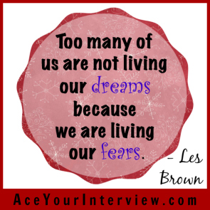 75 Les Brown Quote Victoria LoCascio Ace Your Interview Job LinkedIn Profile Too many of us are not living our dreams because we are living our fears