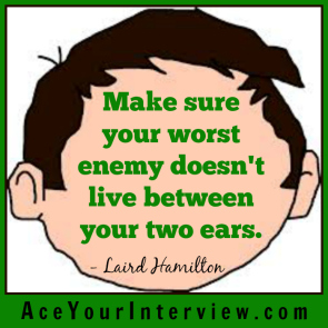 77 Victoria LoCascio Ace Your Interview Job LinkedIn Profile Laird Hamilton Quote Make sure your worst enemy doesn't live between your two ears