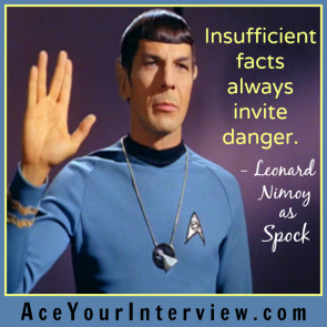 79 Spock Leonard Nimoy Quote Victoria LoCascio Ace Your Interview Job LinkedIn Profile Insufficient facts always invite danger