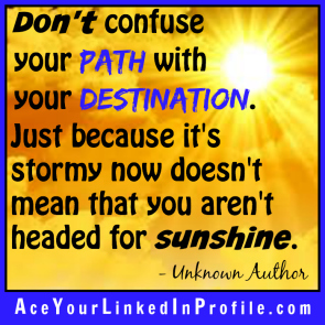 83 Victoria LoCascio Ace Your Interview Job LinkedIn Profile Don't confuse your path with your destination stormy now headed for sunshine