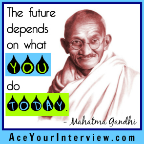 86 Gandhi QuoteVictoria LoCascio Ace Your Job Interview LinkedIn Profile The future depends on what you do today