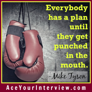 90 Mike Tyson Quote Ace Your Interview LinkedIn Profile Victoria LoCascio Everybody has a plan until they get punched in the mouth