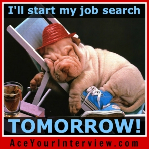 104 Lazy dog Victoria LoCascio The Aces Company Ace Your Job Interview LinkedIn Profile I'll start my job search tomorrow