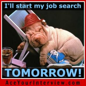 104 Lazy dog Victoria LoCascio The Aces Company Ace Your Job Interview LinkedIn Profile I'll start my job search tomorrow