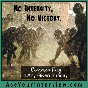 120 Cameron Diaz Quote Any Given Sunday Movie Victoria LoCascio Ace Your Interview LinkedIn Profile The Aces Company No intensity no victory