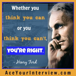 122 Henry Ford Quote Victoria LoCascio Ace Your Interview LinkedIn Profile The Aces Company Whether you think you can or you think you can't you're right