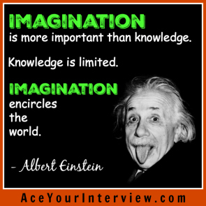 156 Albert Einstein Quote Victoria LoCascio Ace Your Interview LinkedIn Profile The Aces Company Imagination Is more important than knowledge is limited encircles the world