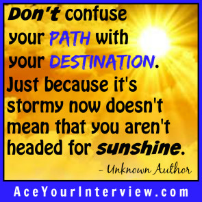 83a INTERVIEW Victoria LoCascio Ace Your Interview Job Don't confuse your path with your destination stormy now headed for sunshine