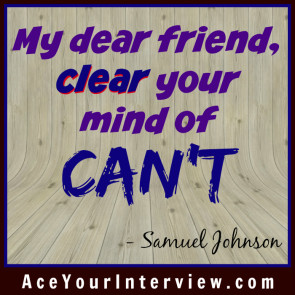 84a INTERVIEW Samuel Johnson Quote Victoria LoCascio Ace Your Interview Job LinkedIn Profile My dear friend clear your mind of can't