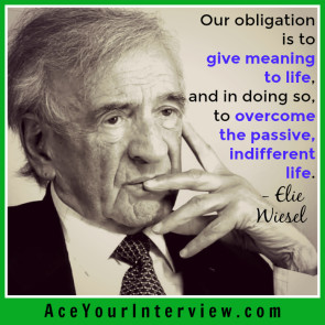 167 Elie Wiesel quote Victoria LoCascio Ace Your Interview LinkedIn The Aces Company