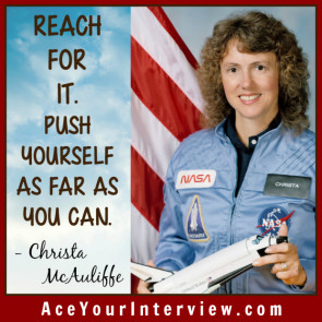 183 Christa McAuliffe Victoria LoCascio Ace Your Interview Reach for it Push yourself as far as you can